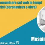 Webinar #10 Come comunicare sul web in tempo di crisi ( coronavirus e oltre)