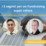 Webinar: I 5 segreti per un Fundraising super veloce